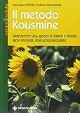Il metodo Kousmine. Alimentazione sana, apporto di vitamine e minerali, igiene intestinale, implicazioni psicologiche