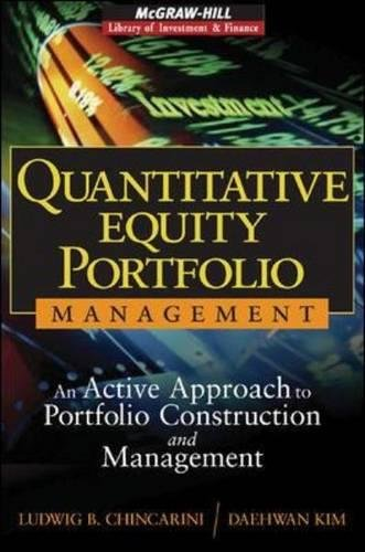 Quantitative Equity Portfolio Management: An Active Approach to Portfolio Construction and Managemen