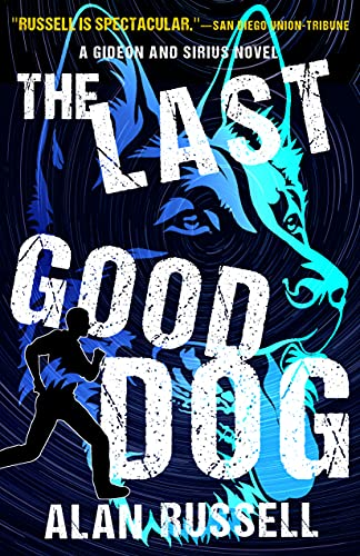 The Last Good Dog by [Alan Russell]