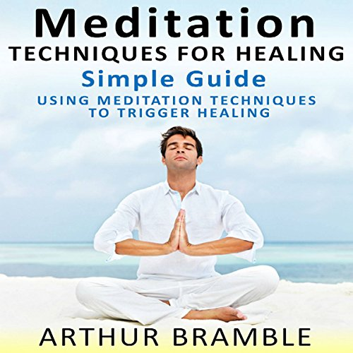 Meditation Techniques for Healing: Simple Guide cover art