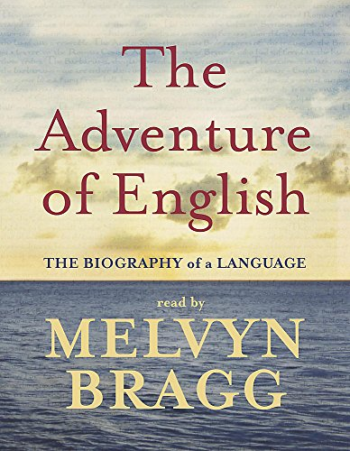 The Adventure of English : The Biography of a Language