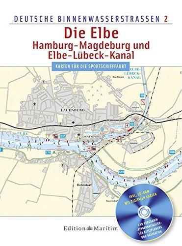 Die Elbe / Hamburg - Magdeburg und Elbe-Lübeck-Kanal: Deutsche Binnenwasserstraßen 2