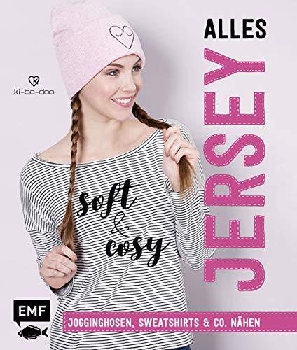 Alles Jersey - Soft and cosy: Jogginghosen, Sweatshirts & Co. nähen – Mit Schnittmusterbogen