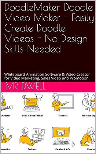 DoodleMaker Doodle Video Maker - Easily Create Doodle Videos - No Design Skills Needed: Whiteboard Animation Software & Video Creator for Video Marketing, Sales Video and Promotion (English Edition)
