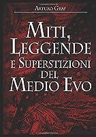 Miti, leggende e superstizioni del Medio Evo