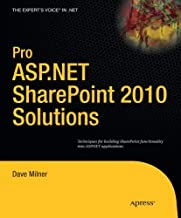 Pro ASP.NET SharePoint 2010 Solutions: Techniques for Building SharePoint Functionality into ASP.NET Applications (Expert's Voice in .NET)