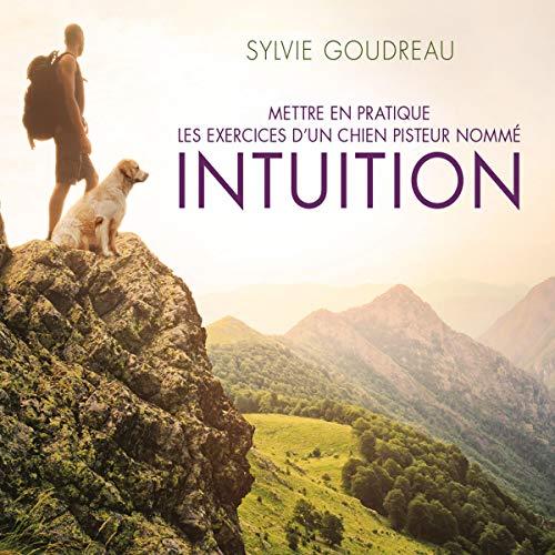 Mettre en pratique les exercices d'un chien pisteur nommé Intuition cover art