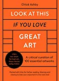 Look At This If You Love Great Art: 100 essential artworks that really matter (English Edition)