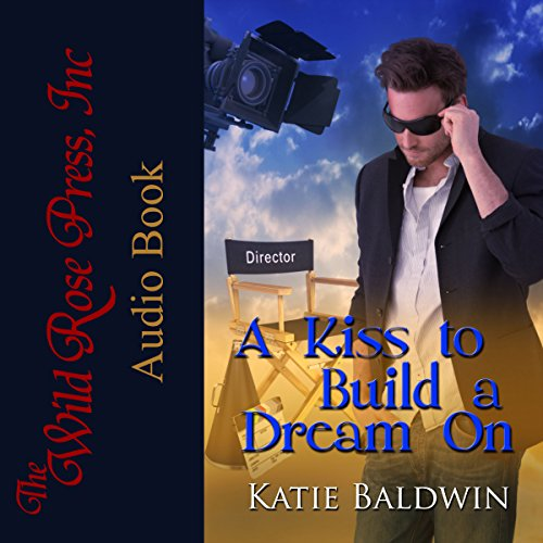A Kiss to Build a Dream On audiobook cover art