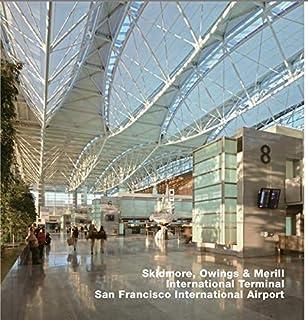 Skidmore, Owings & Merrill, International Terminal, San Francisco International Airport: Opus 64