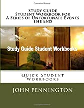 Study Guide Student Workbook for A Series of Unfortunate Events The End: Quick Student Workbooks