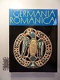 Germania Romanica: Die hohe Kunst der romanischen Epoche im mittleren Europa