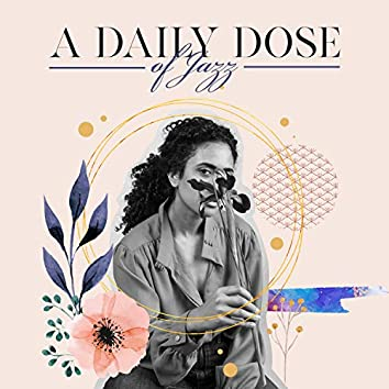 A Daily Dose of Jazz - A Pleasant Time with Bossa Nova Music