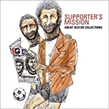 SUPPORTER'S MISSION - GREAT SOCCER COLLECTIONS
