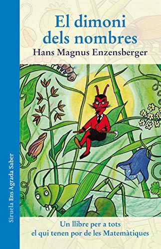 El dimoni dels nombres: Un llibre per a tots els qui tenen por de les Matemàtiques: 5 (Ediciones en catalán / Les Tres Edats / Ens Agrada Saber)