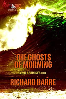 The Ghosts of Morning (Wil Hardesty Book 3) by [Richard Barre]