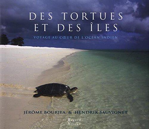 Des tortues et des îles : Voyage au coeur de l'océan Indien