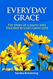 Everyday Grace: The story of a simple soul touched by God's great love