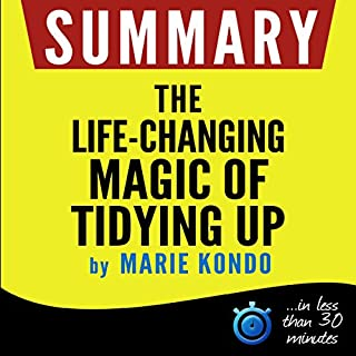 Summary: The Life-Changing Magic of Tidying Up                   By:                                                                                                                                 Book Summary                               Narrated by:                                                                                                                                 Claire Heffron                      Length: 57 mins     1 rating     Overall 3.0