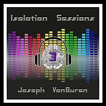 Isolation Sessions, Vol. 3