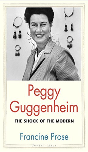 Peggy Guggenheim: The Shock of the Modern (Jewish Lives) (English Edition)