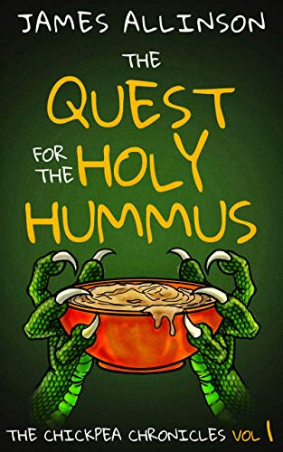 The Quest For The Holy Hummus (The Chickpea Chronicles Book 1) (English Edition)
