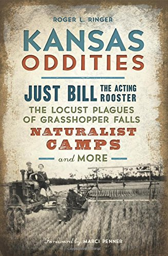 Kansas Oddities: Just Bill the Acting Rooster, The Locust Plagues of Grasshopper Falls, Naturalist Camps And More