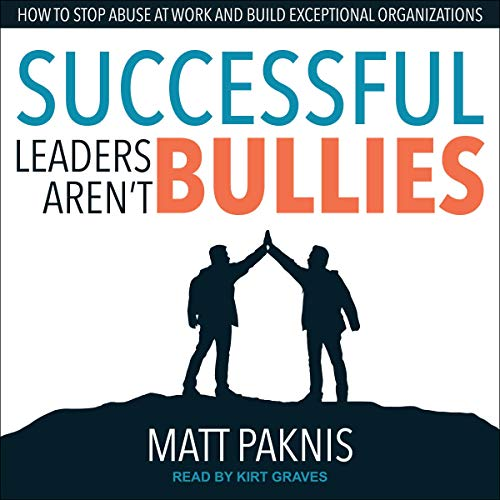 Successful Leaders Aren't Bullies cover art