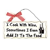Wooden Wall Plaque. 'I Cook with Wine. Sometimes I Even Add It to the Food...