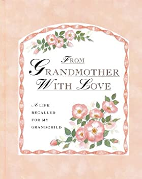 From Grandmother With Love  A Life Recalled for My Grandchild