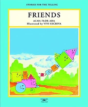 Friends (Stories for the Telling (Little Books)) by Alma Flor Ada (1999-07-21)