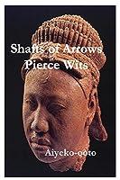 Shafts of Arrows Pierce Wits: Shafts of Arrows Pierce Wits