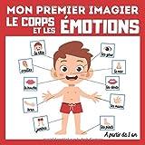 Mon premier imagier Le corps et les Émotions: livre éducatif en couleurs pour enfants et les tout-petits à partir de 1 an - cadeau ludique
