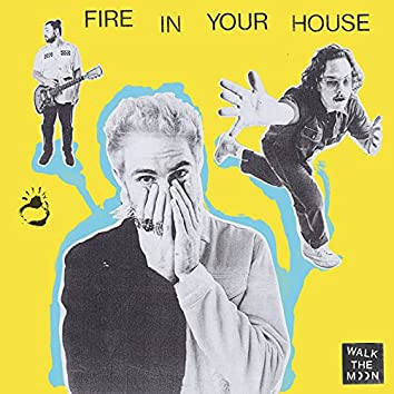 Fire In Your House