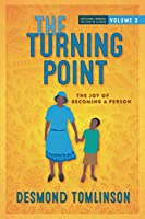 The Turning Point: The Joy of Becoming a Person (Fostering Through the Eyes of a Child: Volume)