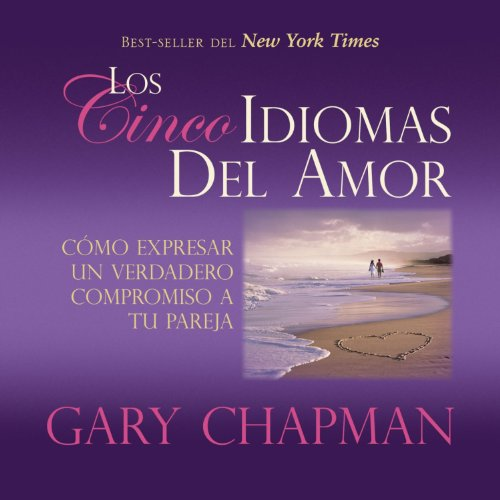 Los Cincos Idiomas del Amor [The Five Languages of Love] cover art