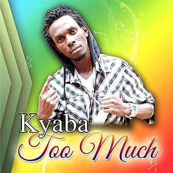 Kyaba Too Much