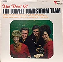 The Best Of The Lowell Lundstrom Team