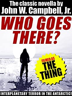 Who Goes There? (Filmed as The Thing)