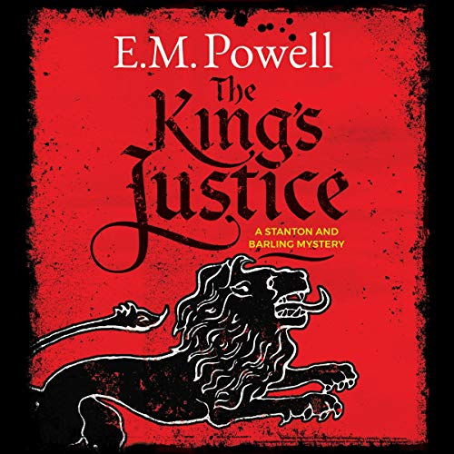 The King's Justice: A Stanton and Barling Mystery, Book 1