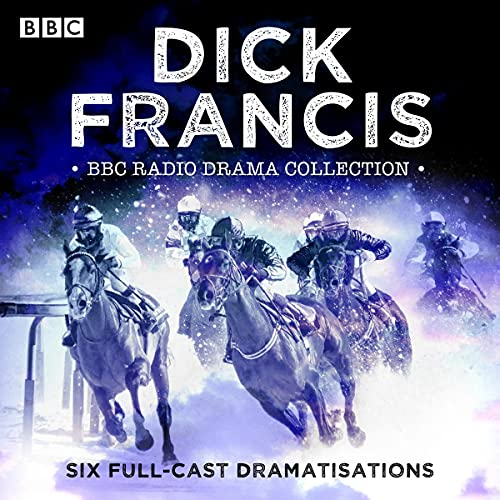 The Dick Francis BBC Radio Drama Collection cover art