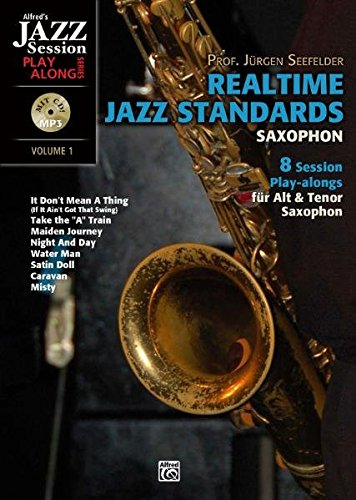 Realtime Jazz Standards für Saxophon: 8 Session Play-alongs für Alt & Tenor Saxophon
