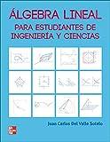 ALGEBRA LINEAL PARA ESTUDIANTES DE INGENIERIA Y CIENCIAS