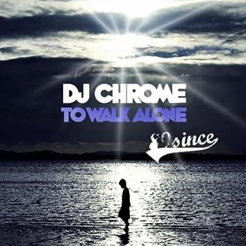 To Walk Alone