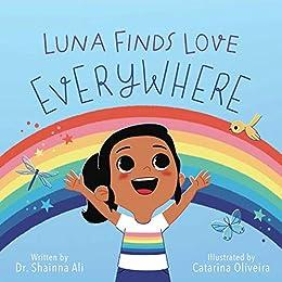 Luna Finds Love Everywhere: A Self-Love Book for Kids by [Shainna Ali, Catarina Oliveira]