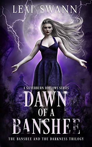 Dawn of a Banshee: A Paranormal Fantasy Novel (The Banshee and the Darkness Book 1)