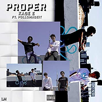 Proper (feat. Pollomadeit)