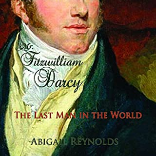 Mr. Fitzwilliam Darcy     The Last Man in the World: A Pride and Prejudice Variation              By:                                                                                                                                 Abigail Reynolds                               Narrated by:                                                                                                                                 Rachel E. Hurley                      Length: 6 hrs and 27 mins     14 ratings     Overall 4.4