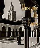La Mosquée de Paris - Oeuvre marocaine et patrimoine mondial