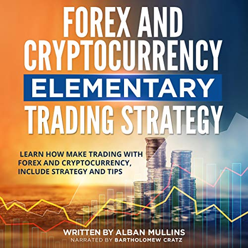 Forex and Cryptocurrency Elementary Trading Strategy cover art